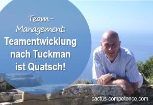 Teamentwicklung nach Tuckman ist Quatsch!
