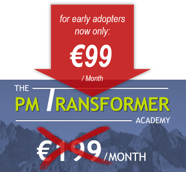 for early adopters THE PM TRANSFORMER ACADEMY monthly plan for €99