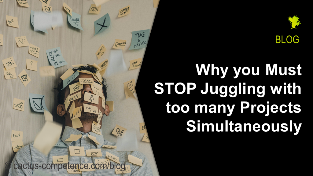 Why you Must STOP Juggling with too many Projects Simultaneously