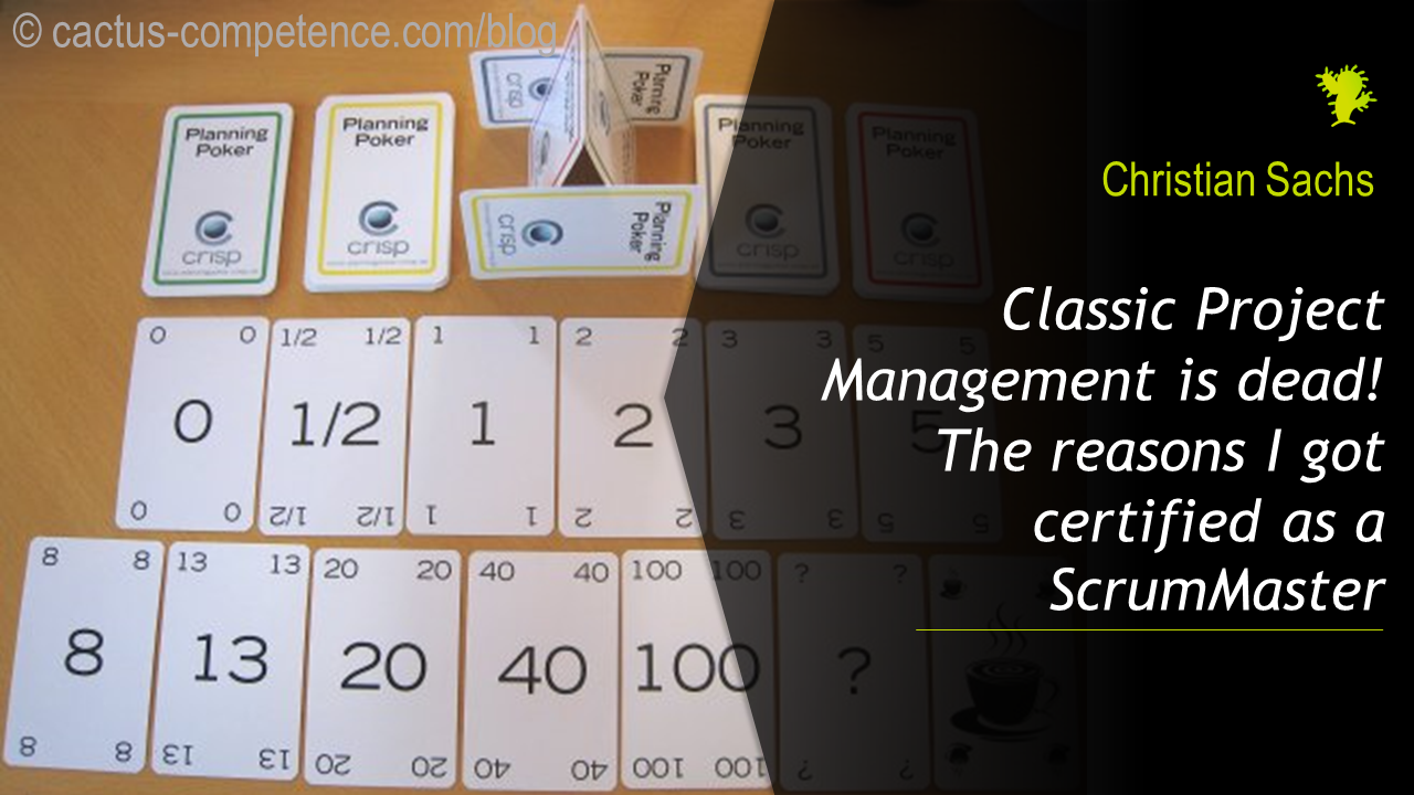 Classic Project Management is dead! The reasons I got certified as a ScrumMaster